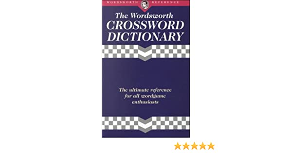 CROSSWORD DICTIONARY (Wordsworth Reference) Wordsworth 9781853263149 Amazon.com Books  sc 1 st  Amazon.com : the crossword dictionary - 25forcollege.com