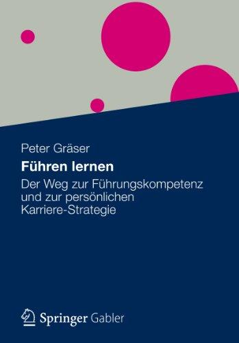 fuhren-lernen-der-weg-zur-fuhrungskompetenz-und-zur-personlichen-karriere-strategie-german-edition