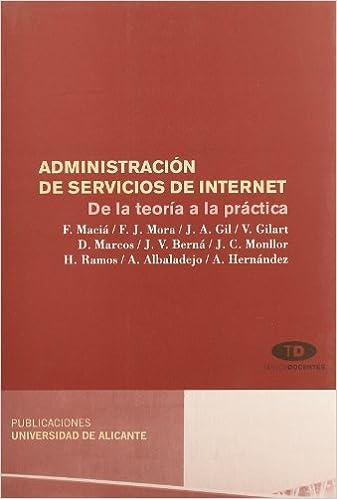 Administración de servicios de Internet. De la teoría a la práctica (Spanish Edition): Marcos jorquera: 9788479089894: Amazon.com: Books