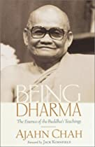 Being Dharma: The Essence of the Buddha's Teachings By Ajahn Chah