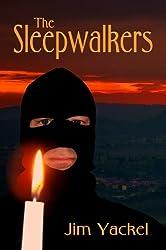 The Sleepwalkers (The Sleepwalkers by Jim Yackel Book 1)