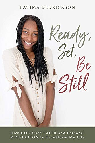 Pdf Christian Books Ready, Set, Be Still: How God Used Faith and Personal Revelation to Transform My Life