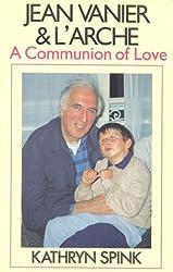 Jean Vanier & L'Arche: A Communion of Love
