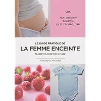 Le guide pratique de la femme enceinte
