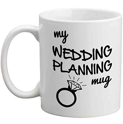 My Wedding Planning Mug- Perfect Engagement Party Gift
