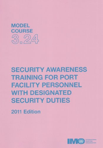(Security awareness training for port facility personnel with designated security duties (IMO model course))