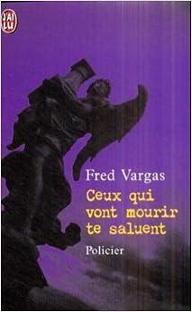 Book Ceux Qui Vont Mourir TE Saluent