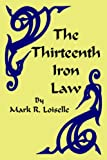 Thirteenth Iron Law, Mark R. Loiselle, 1418438510