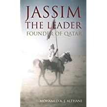Jassim - The Leader: Founder of Qatar
