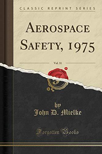 Aerospace Safety, 1975, Vol. 31 (Classic Reprint)