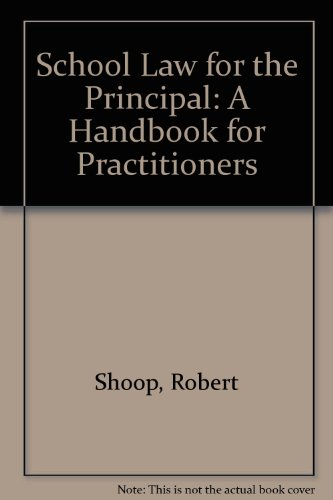 School Law for the Principal: A Handbook for Practitioners
