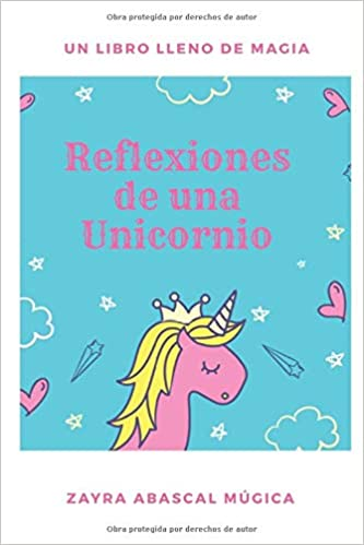 Reflexiones de una Unicornio: Un libro lleno de Magia Tapa blanda