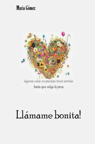 Llamame bonita! (Spanish Edition) [Maria Gomez] (Tapa Blanda)