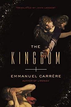 The Kingdom by [Carrère, Emmanuel]