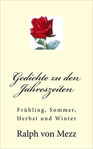Gedichte Zu Den Jahreszeiten Frühling Sommer Herbst Und