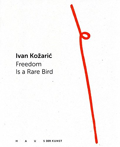 Download Ivan Kozaric: Freedom Is a Rare Bird pdf epub