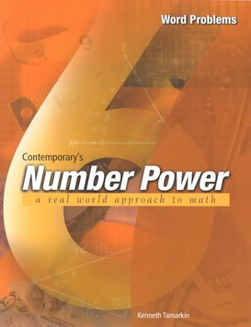 Contemporary's Number Power 6: Real World Approach to Math : Word Problems (The number power series) Revised edition by Tamarkin, Kenneth (2000) Paperback