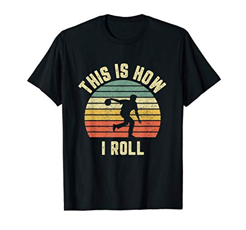 Bowling Shirt This is How I Roll T-Shirt Retro Design Tee