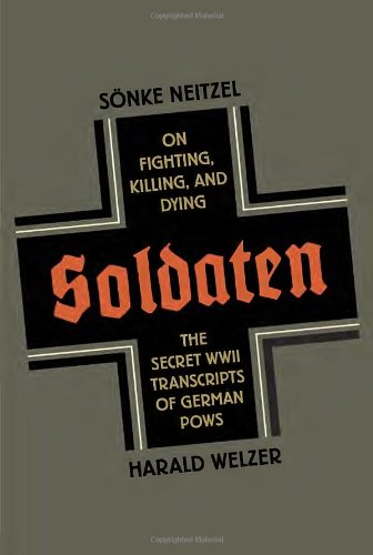 Image of Soldaten: On Fighting, Killing, and Dying, The Secret WWII Transcripts of German POWS