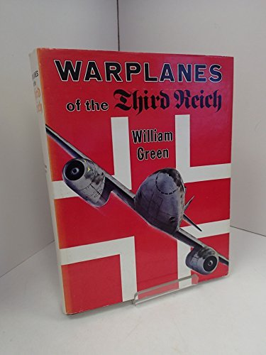 The Warplanes of the Third Reich (The Great Minds Of Investing William Green)