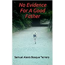 No Evidence For A Good Father