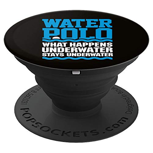 Water polo What happens underwater stays underwater gift - PopSockets Grip and Stand for Phones and Tablets