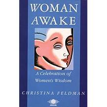 Woman Awake: A Celebration of Women's Wisdom (Arkana)
