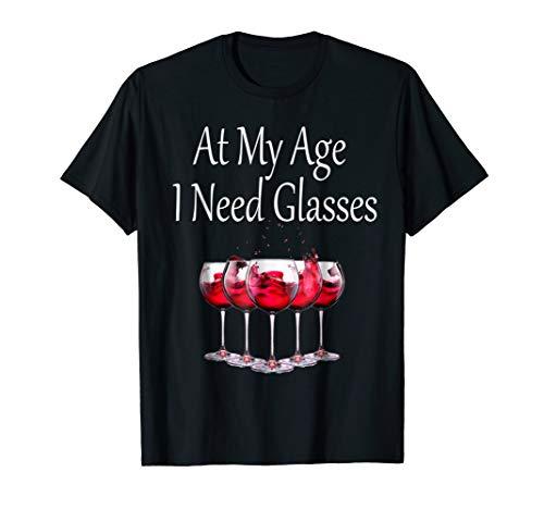 At My Age I need Glasses Wine T-Shirt (T Shirt At My Age I Need Glasses)