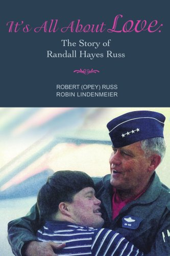 It's All About Love:  The Story of Randall Hayes Russ
