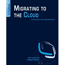Migrating to the Cloud: Oracle Client/Server Modernization