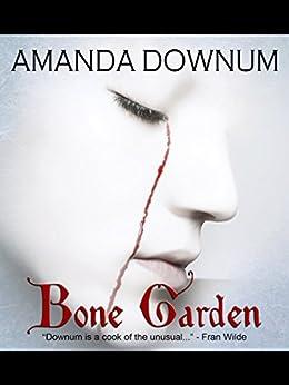 Bone Garden: An Erisinian Intrigue by [Downum, Amanda]