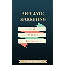 Complete Affiliate Marketing Handbook For Bloggers:: From Beginner to Pro in 7 days