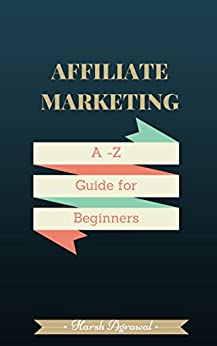Complete Affiliate Marketing Handbook For Bloggers:: From Beginner to Pro in 7 days by [Agrawal, Harsh]