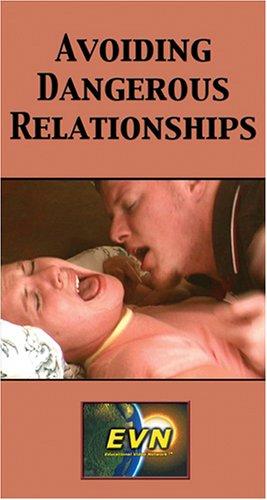 Avoiding Dangerous Relationships [VHS]