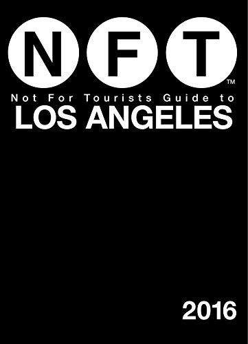 Not For Tourists Guide to Los Angeles 2016 (Road Trips In California From Los Angeles)