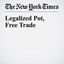 Legalized Pot, Free Trade Other by Ioan Grillo Narrated by Barbara Benjamin-Creel