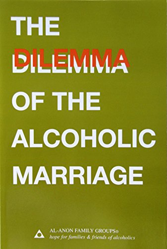 The Dilemma of the Alcoholic Marriage -