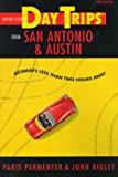 Shifra Stein s Day Trips from San Antonio and Austin: Getaways Less Than Two Hours Away (Shifra Stein s day trips series)