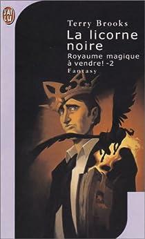 Royaume magique de Landover, tome 2 : La licorne noire par Brooks