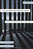 The U.S.-Mexican Border Today: Conflict and Cooperation in Historical Perspective, Third Edition (Latin American Silhouettes)