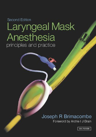 - Laryngeal Mask Anesthesia: Principles and Practice