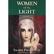 Women of the Light: The New Sacred Prostitute