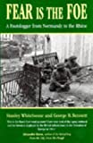img - for Fear is the Foe: A Footslogger from Normandy to the Rhine book / textbook / text book