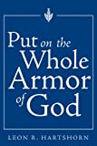 Put on the Whole Armor of God, Leon R. Hartshorn, 1932898115