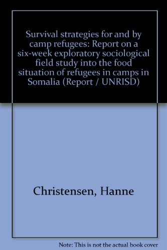 Survival strategies for and by camp refugees: Report on a six-week exploratory sociological field study into the food situation of refugees in camps in Somalia (Report / UNRISD)