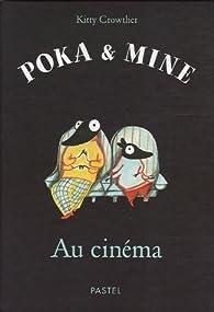 Poka et Mine : Au cinéma par Kitty Crowther