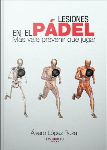 Lesiones en el Pádel (Spanish Edition) by [Roza, Alvaro Lopez]