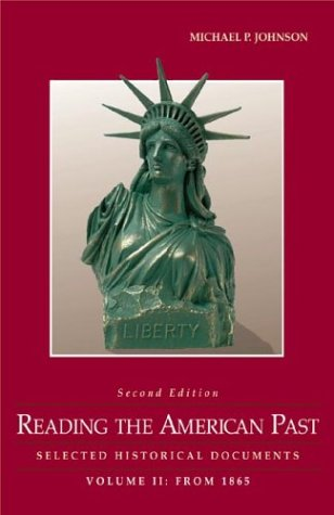 Reading the American Past: Selected Historical Documents (Vol II: From 1865)