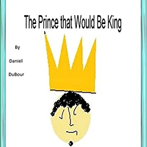 A Prince That Would Be King Audiobook