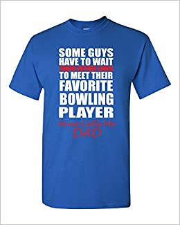 df9f1be6 Amazon.com: Bowling Dad My Favorite Bowling Player Calls Me Dad - Adult  Shirt S Royal: Books